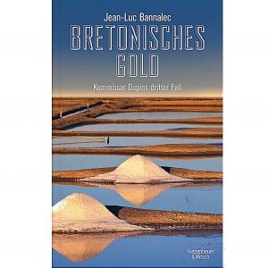 Bretonisches Gold - Ein Krimi aus der Guérande